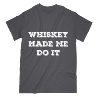 Whiskey Made Me Do it Funny Alcoholic gift Mens S Sleeve Tee Shirt