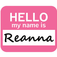 Reanna Hello My Name Is Mouse Pad