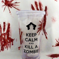 Zombie Cup Tumbler - Keep Calm And Kill A Zombie Tumbler Acrylic for Cold Drinks, Pop Culture Walking Dead