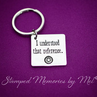 I Understood that Reference - Hand Stamped Fangirl Key Chain - Captain America - The Avengers - Shield Keychain - Movie Quotes - Fandom Gift