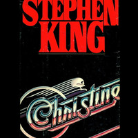Christine by Stephen King (1983 First Edition)