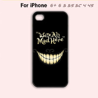 Cheshire Cat We're all mad here Phone Case For iPhone 7 7 plus iPhone 6 Plus For iPhone 6 For iPhone 5/5S For iPhone 4/4S For iPhone 5C-5 Colors Available