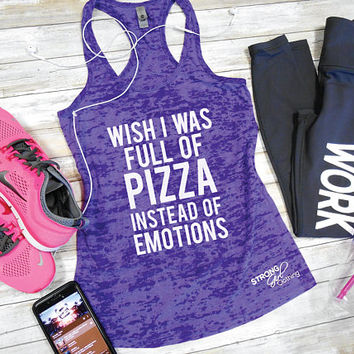 Wish I Was Full of Pizza instead of Emotions Burnout Tank Top. Womens Graphic Tank. Workout Tank. Gym Tank Top. Fitness. Funny Workout Shirt