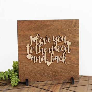 """""""I Love You to the Moon and back"""" - Wooden Display Sign"""