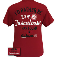 Alabama Crimson Tide Rather be lost in Tuscaloosa than found in Auburn Unisex T Shirt
