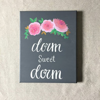 dorm sweet dorm, canvas art, dorm decor, wall hanging, hand painted, college decor, grey, pink, white, home sweet home, decor, gift ideas