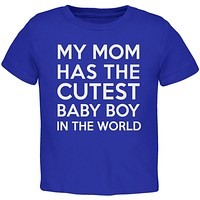 My Mom has the Cutest Baby Boy Royal Toddler T-Shirt