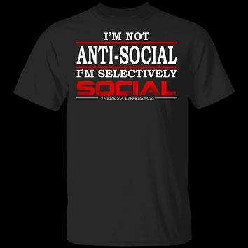 I'm Not Anti-Social T-Shirt