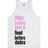 Fries Before Guys & Food Before Dudes-Unisex White Tank