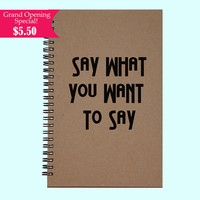 Say What Yo Want To Say - Journal, Book, Custom Journal, Sketchbook, Scrapbook, Extra-Heavyweight Covers