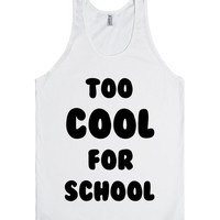 TOO COOL FOR SCHOOL | Tank Top | SKREENED