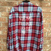Plaid flannel Normal People Scare Me hand painted shirt // soft grunge// grunge large