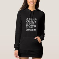 A KING ONLY Kneels Down To His Queen Hoodie Dress