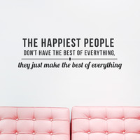 The Happiest People Wall Quote Decal
