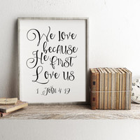 Bible Verse Printable 1 John 4:19 Scripture Art Bible Verse Print Digital Download Bible Verse scripture print Christian art Typography Art