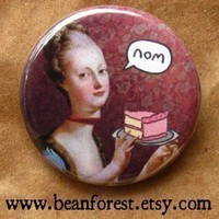 let us eat cake Marie Antoinette pinback button by beanforest