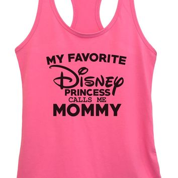 Womens My Favorite Disney Princess Calls Me Mommy Grapahic Design Fitted Tank Top