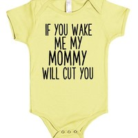 if you wake me my mommy will cut you | Baby One-Piece | SKREENED