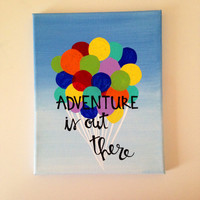 """Canvas quote """"adventure is out there"""" 8x10 pixar Up hand painted"""