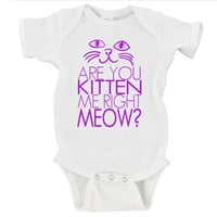 Are You Kitten Me Right Meow Gerber Onesuit ®