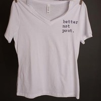 "Gina ""Better Not Pout"" V-Neck Tee"