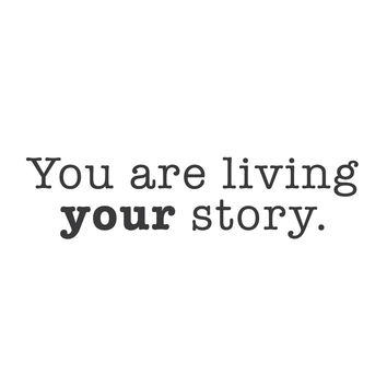 "wall quotes wall decals - ""You are living your story"""