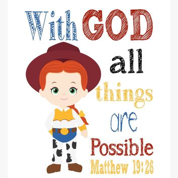 Jessie Toy Story Christian Nursery Decor Print, With God all things are Possible, Matthew 19:26