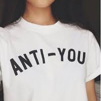 ANTI-YOU tee-shirt style tumblr femmes unisexe unisex blanc white t shirt tshirt t-shirt tee one direction 5sos harry styles
