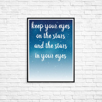 Keep Your Eyes on the Stars and the Stars in Your Eyes, PRINTABLE, wall decor, home decor, nursery, inspirational, modern, INSTANT DOWNLOAD