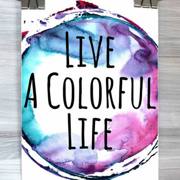 Live A Colorful Life Print Watercolor Inspirational Quote Wall Art Typography Poster Dorm Room Bedroom Home Decor