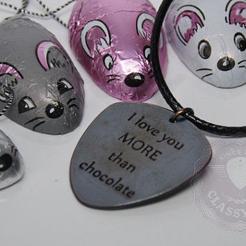 I love you MORE than chocolate -  funny quotes -plectrum guitar gifts for boyfriend, son, dad