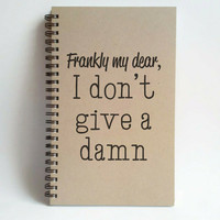 Frankly my dear, I don't give a damn, 5x8 writing journal, custom spiral notebook, personalized brown kraft memory book, small sketchbook
