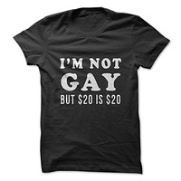 I'm Not Gay But T-Shirt