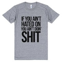 If You Ain't Hated On-Unisex Athletic Grey T-Shirt