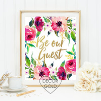 be our guest quote gold foil print wedding sign housewarming gift gold office decor gold home decor home art welcome sign foiled gold