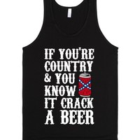 If You're Country and You Know It Crack a Beer-Unisex Black Tank
