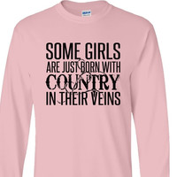 Some Girls Are Just Born With Country In Their Veins T Shirt