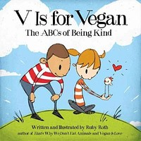 V Is for Vegan: The ABC's of Being Kind