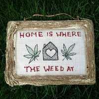 Home is Where the Weed At