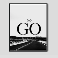 Adventure Print Photography Travel Poster Road Travel Quote art Typography Inspirational quote print Home Decor Fashion Art Let's go places