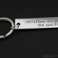 Mom I Love You More The End I Win, Hand Stamped Aluminum Keychain for Mothers, Mother Gift