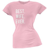 Valentine's Day Best Wife Ever Pink Soft Juniors T-Shirt