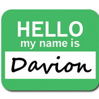 Davion Hello My Name Is Mouse Pad
