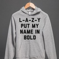 L-A-Z-Y Put My Name In Bold-Unisex Heather Grey T-Shirt
