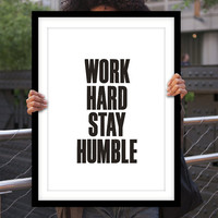 """Gift Ideas for Him Motivational Poster """"Work Hard Stay Humble"""" New Years Resolution Holiday Gift Christmas Gift Art Print"""