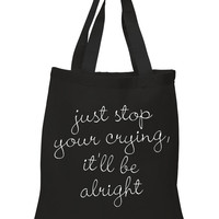 "Harry Styles ""Sign of the times - Just stop your crying, it'll be alright."" Tote Bag"