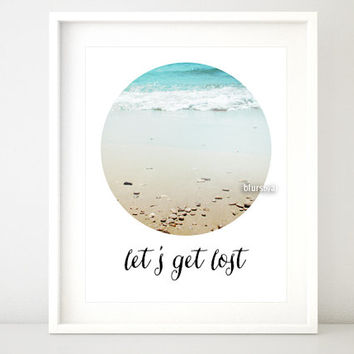 "Inspirational quote print: ""let's get lost"" in beach photography, circle photography, travel quote printable art, typography print -ph017"