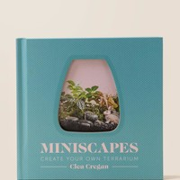 Miniscapes: Create Your Own Terrarium Book