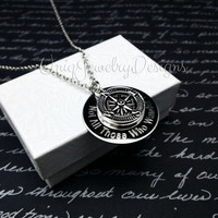 Not All Those Who Wander Are Lost Compass Necklace, Engraved Jewelry Hand stamped Jewelry