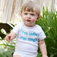 Yes Ladies I'm Single Funny Boy Onesuit or by ShopTheIttyBitty